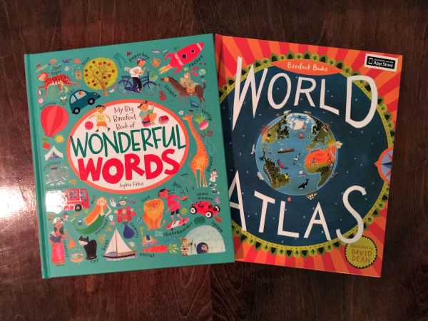My Big Barefoot Book of Wonderful Words is a great vocabulary book for young children and the World Atlas is absolutely stunning and filled with amazing information about the people, culture, weather, animals and more around the world.